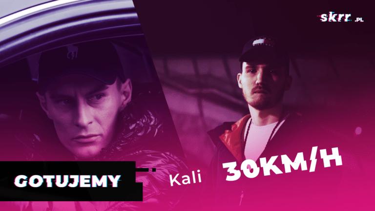 """Gotujemy z FLVWLXSSem Kali –""""30 KMH"""""""